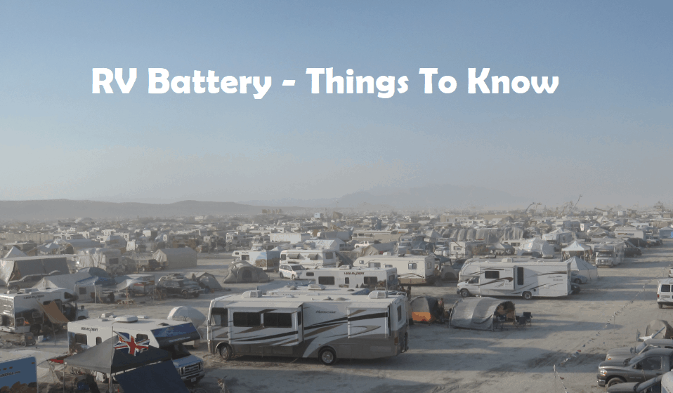 RV battery – 14 things every RV owner should know
