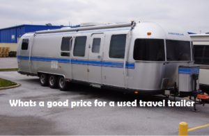 How much should you pay for a used travel trailer