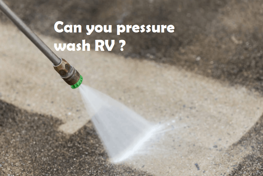 Can you pressure wash rv ? (And other tips to wash RV)