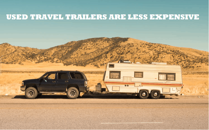 used travel trailers cost less